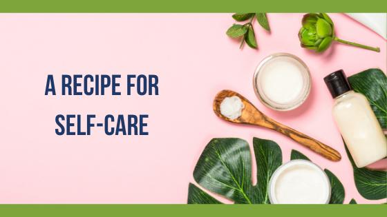 A recipe for self-care