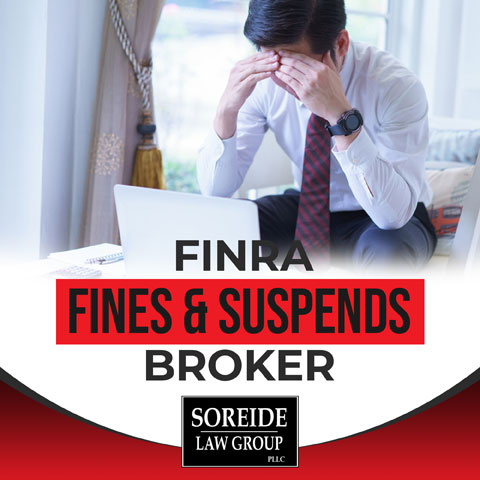 finra fines and suspends broker by soreide law group