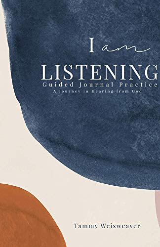Amazon.com I am LISTENING Guided Journal Practice: A Journey in Hearing from God