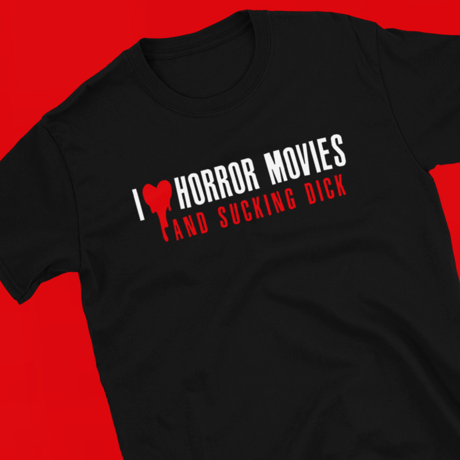 """Featured image for """"I Love Horror Movies & Sucking Dick - Short-Sleeve Unisex T-Shirt"""""""