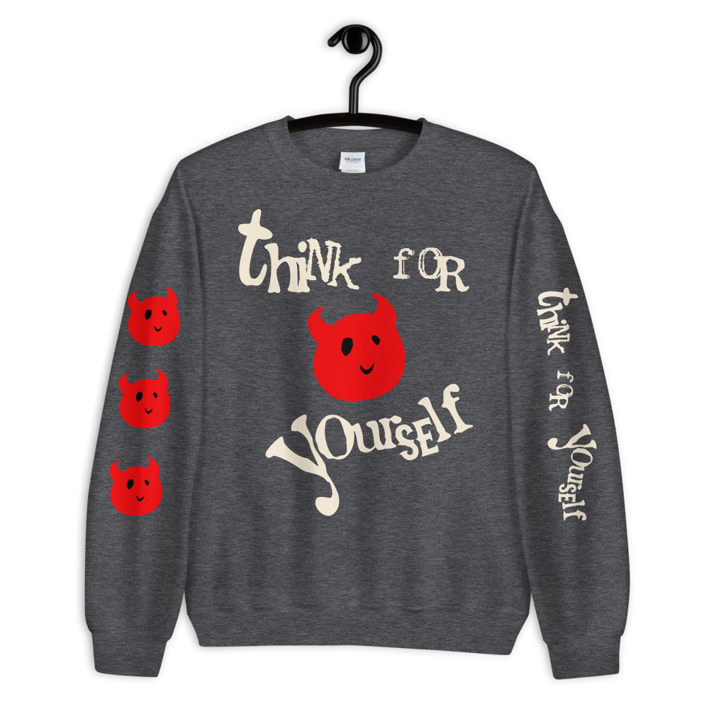 """Featured image for """"Think for Yourself CUTE - Unisex Sweatshirt"""""""