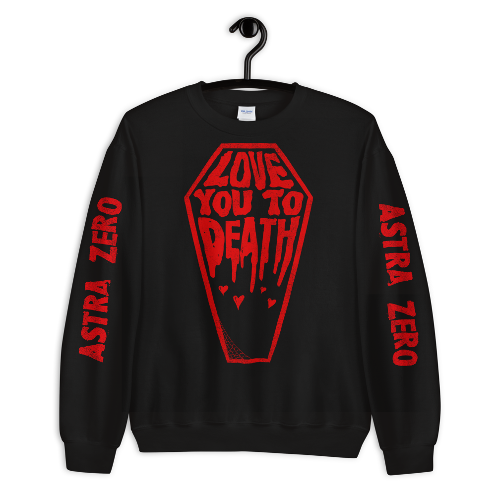 """Featured image for """"Love You to Death - Unisex Sweatshirt"""""""