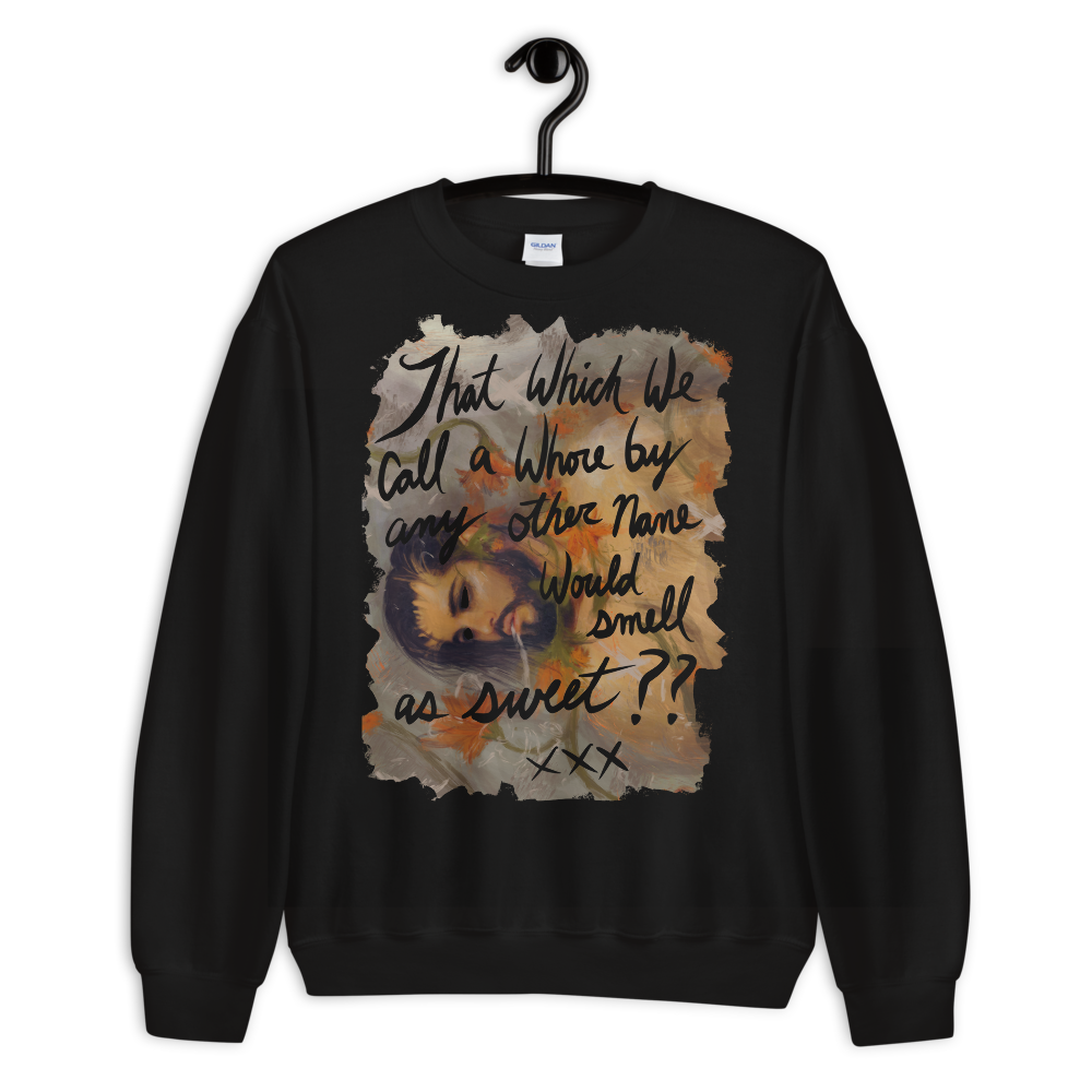 """Featured image for """"That which we call a Whore...  Unisex Sweatshirt"""""""
