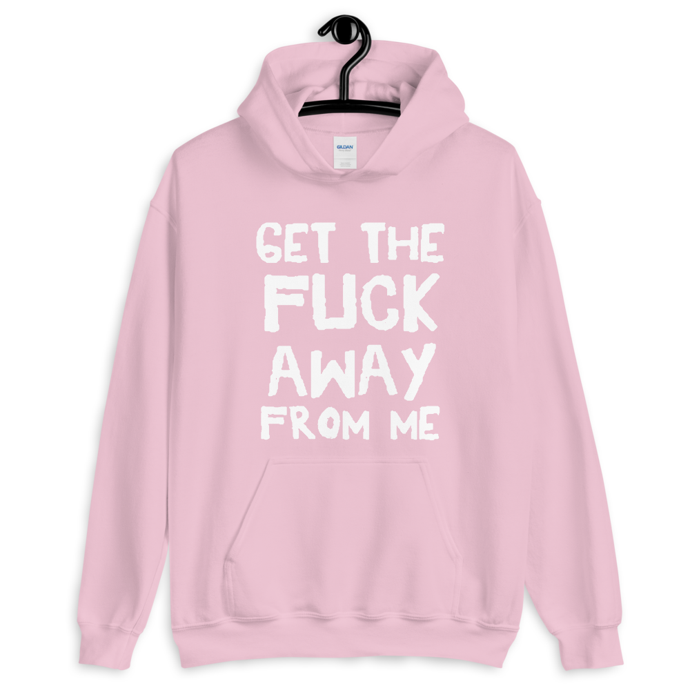 """Featured image for """"Get the F**k away from me – Unisex Hoodie"""""""