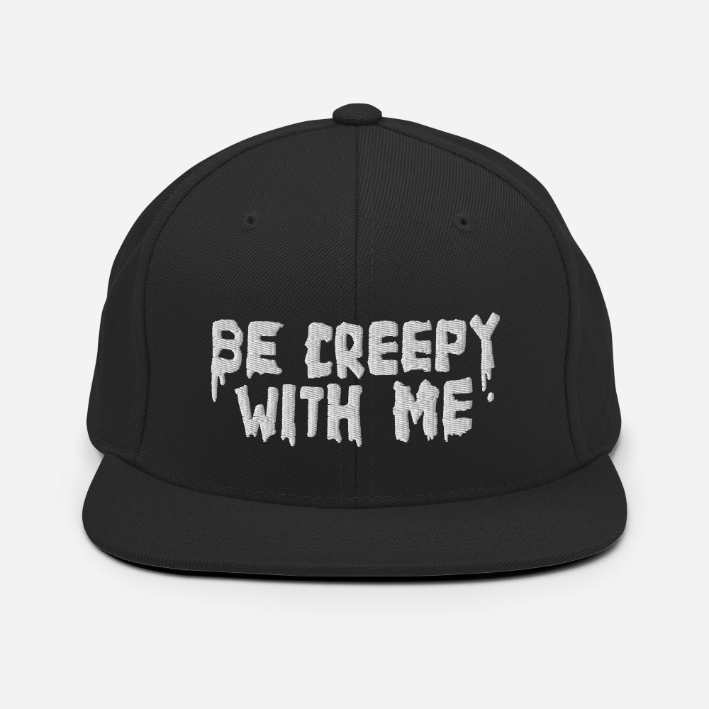 """Featured image for """"Be Creepy With Me - Classic Snapback hat 