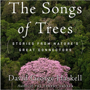 The Songs of Trees: Stories from Nature's Great Connectors Audiobook