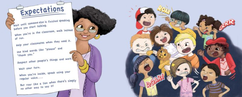 Teacher holding up classroom expectation list, kids screaming with fun in the background for the children's book, When you just have to Roar, by illustrator Priscilla Prentice