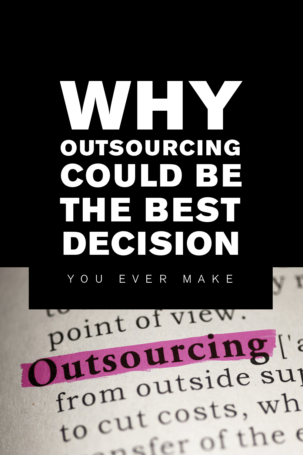 Why outsourcing could be the best decision you ever make!