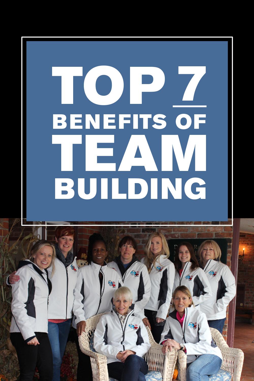 Top 7 Benefits of Team Building