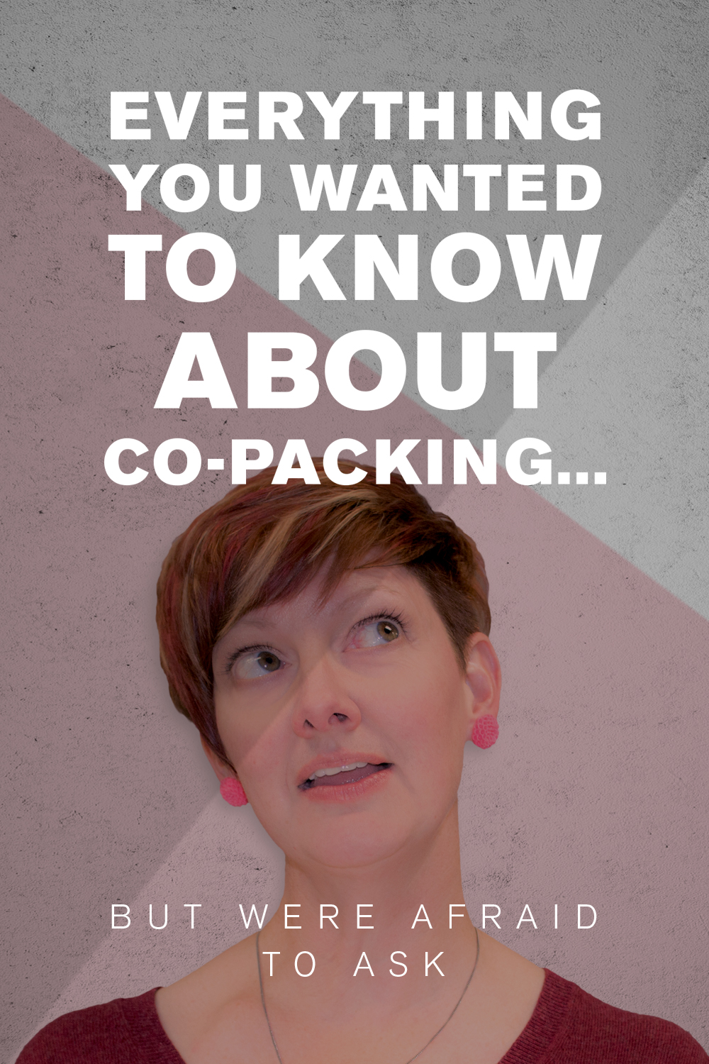 Everything You Wanted To Know About Co-Packing... But Were Afraid To Ask