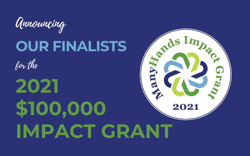 Announcing our finalists for the 2021 $100,000 Impact Grant