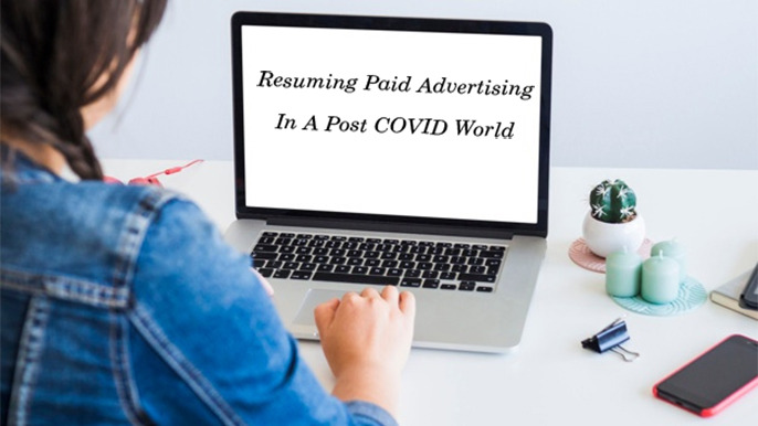 Resuming Paid Advertising In A Post COVID World