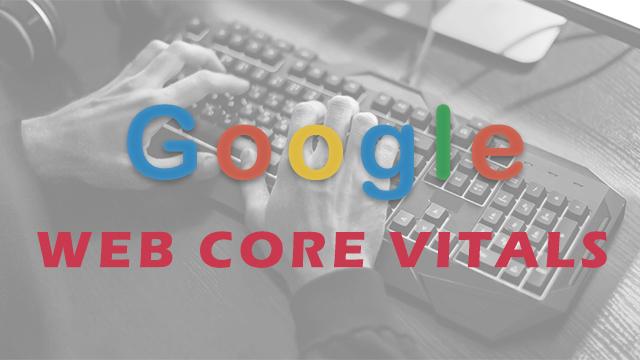 Google's Core Web Vitals – The New Website Experience Algorithm Change