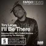 """Tory Lanez Ft Meek Mill & French Montana – """"I'll Be There""""."""