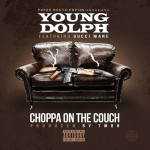 """(New Music) Young Dolph Ft. Gucci Mane – """"Choppa On The Couch""""."""