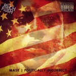 Ma$e – Politically Incorrect (New Music).