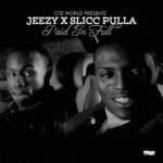 "Slicc Pulla ft. Jeezy – ""Paid In Full"" (New Music)."