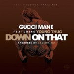 New Music: Gucci Mane Ft. Young Thug -Down On That