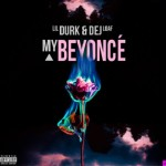 "New Music: Lil Durk ft Dej Loaf – ""My Beyonce"""