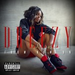 """New 5 Track EP: Dreezy- """"From Now On"""" Ft Dj Loaf"""