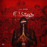 """New Music: Lil Durk """"If I Could""""."""