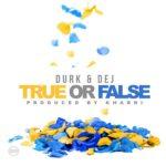 """New Music: Lil Durk Ft. Dej Loaf """"True Or False""""."""
