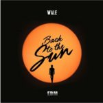"New Music: Wale ""Back To The Sun""."