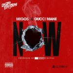 """New Music: Migos Ft Gucci Mane """"NOW""""."""