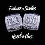 """New Music: Future Ft Drake """"Used To This""""."""