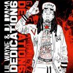 "New Mixtape: Lil Wayne ""Dedication 6""."