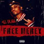 """New Music: 42 Dugg """"Free Merey""""."""