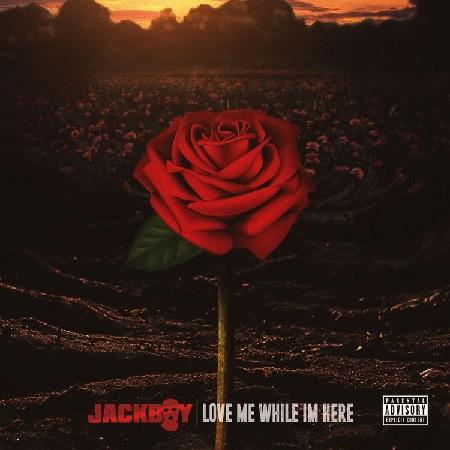 "New Album: Jackboy ""Love Me While I'm Here""."