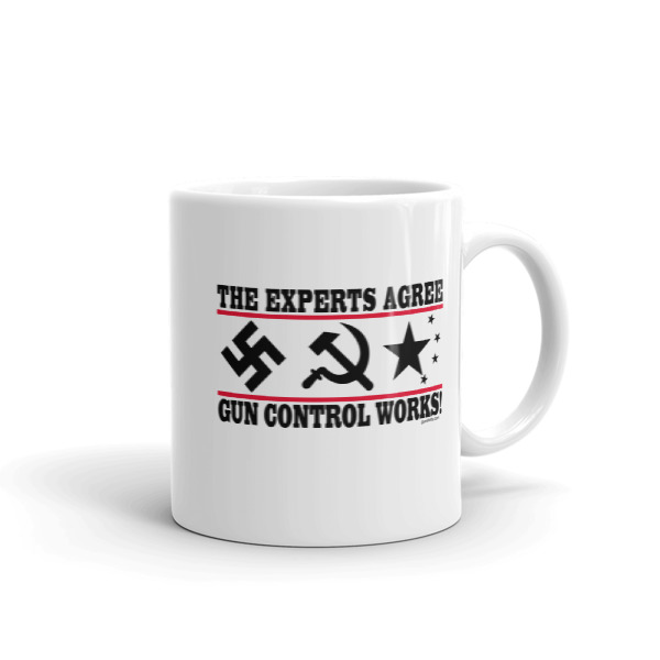 The Experts Agree - Gun Control Works Coffee Mugs