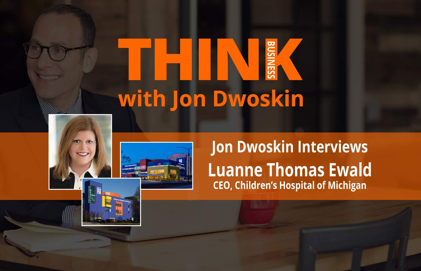 THINK Business Podcast: Jon Dwoskin Interviews Luanne Thomas Ewald
