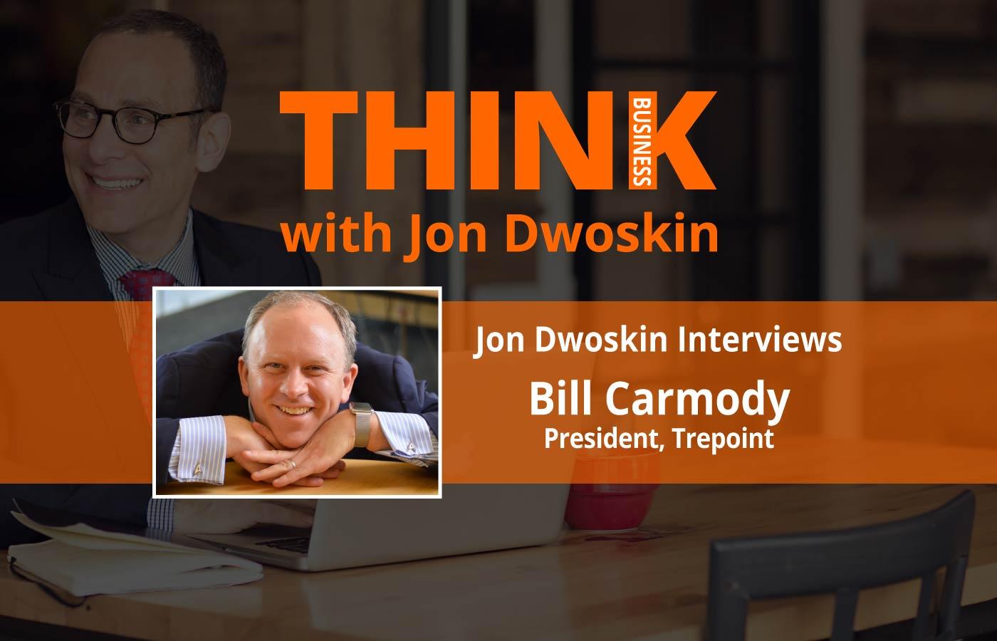 THINK Business: Jon Dwoskin Interviews Bill Carmody, President at Trepoint