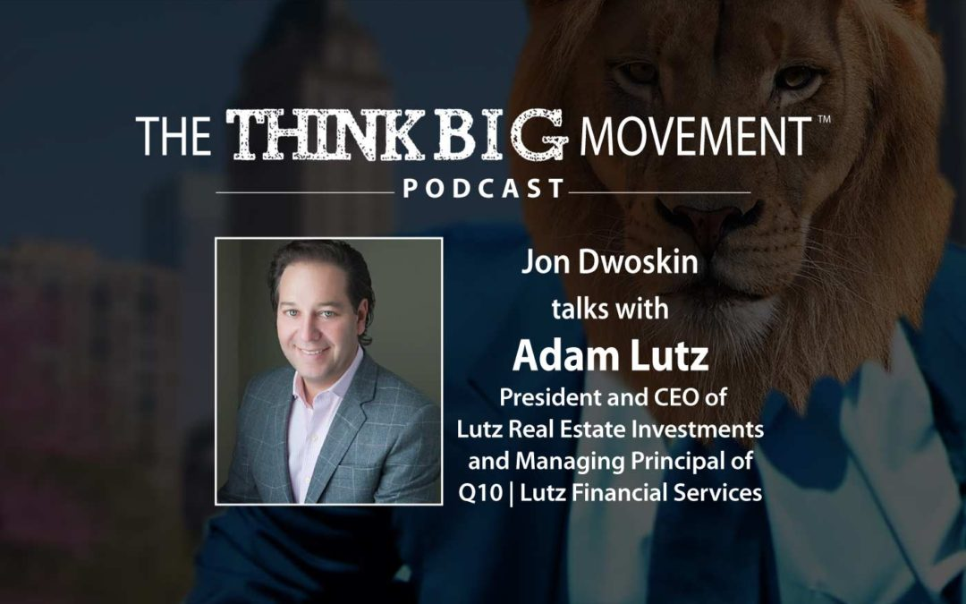 Jon Dwoskin Interviews Adam Lutz, Lutz Real Estate Investments and Q10 Lutz Financial Services
