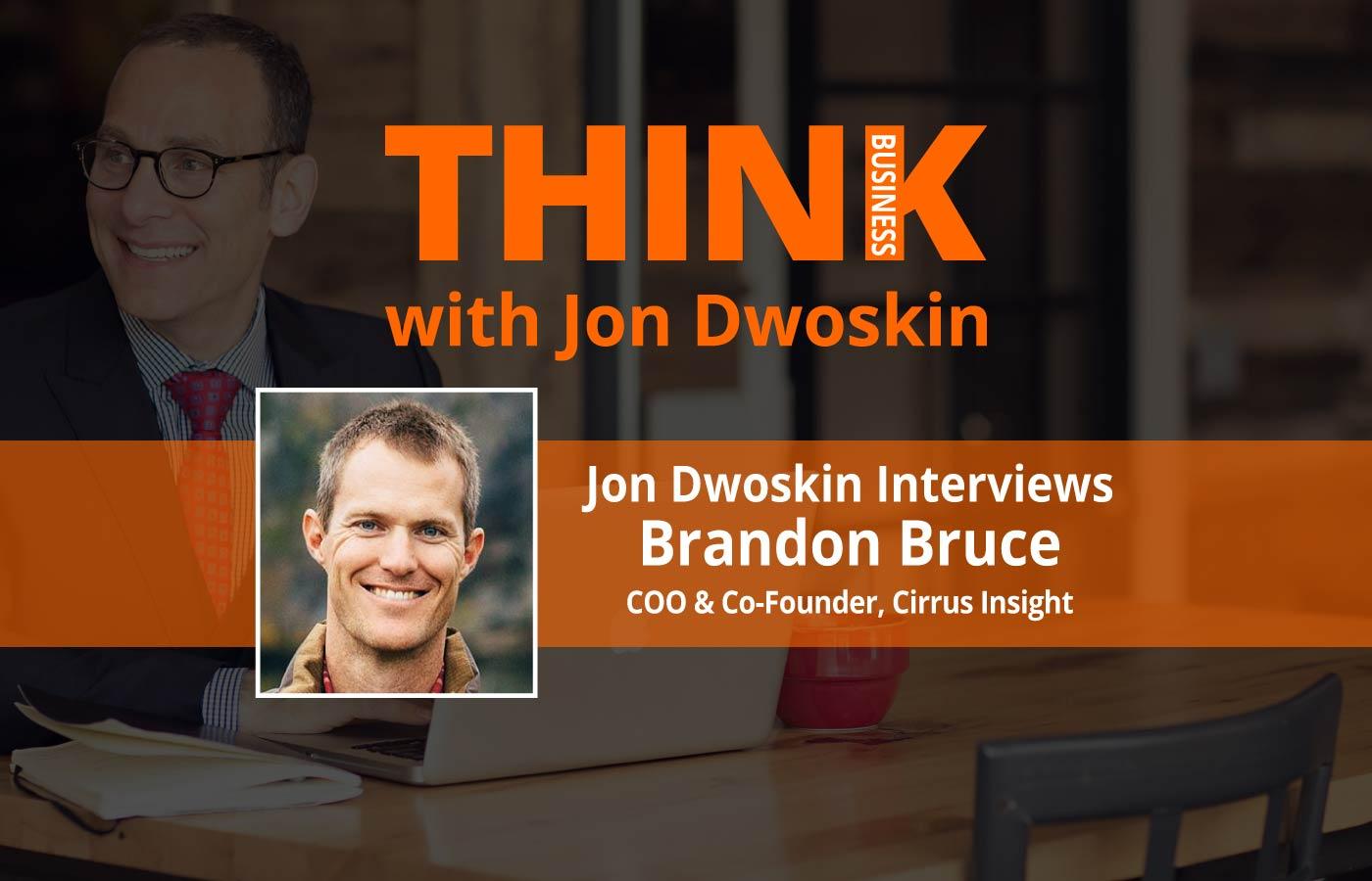 THINK Business Podcast: Jon Dwoskin Interviews Brandon Bruce, COO & Co-Founder, Cirrus Insight