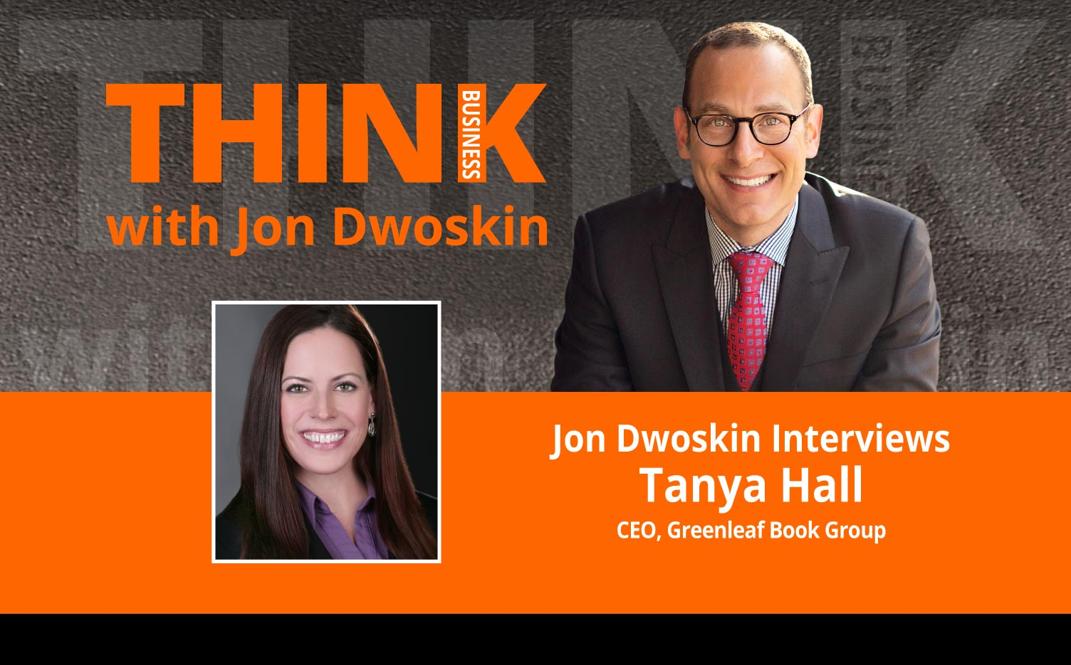 THINK Business Podcast: Jon Dwoskin Interviews Tanya Hall