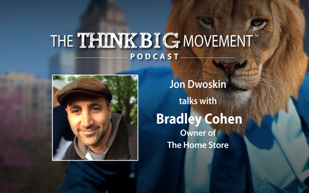Jon Dwoskin Interviews Bradley Cohen, Owner of The Home Store