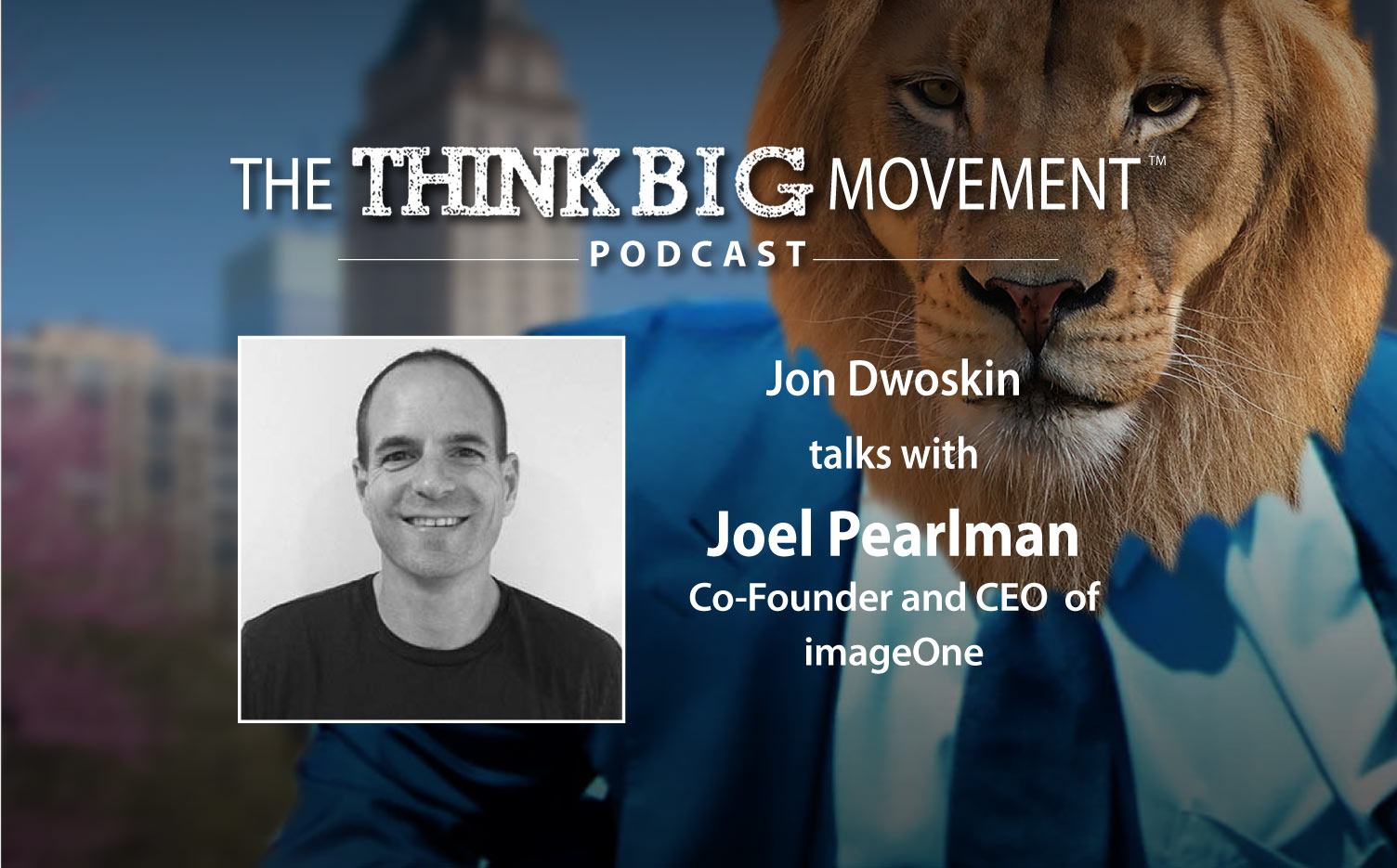 Think Big Movement Podcast - Jon Dwoskin Interviews