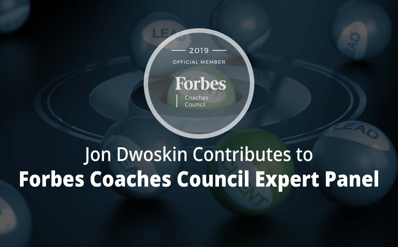 Jon Contributes to Forbes Coaches Council Expert Panel: 10 Ways Modern Companies Are Tracking Down Sales Leads