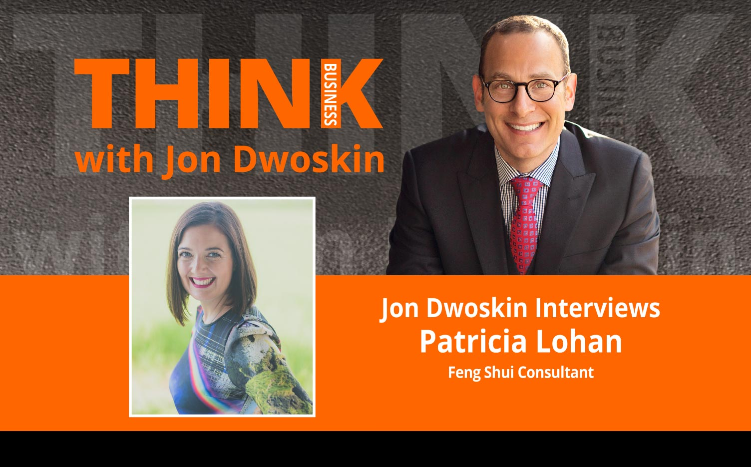 THINK Business Podcast: Jon Dwoskin Interviews Patricia Lohan, Feng Shui Consultant