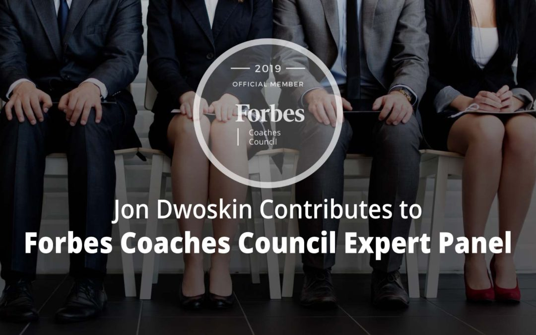 Jon Contributes to Forbes Coaches Council Expert Panel: 15 Things Job Hunters Need To Consider In 2019