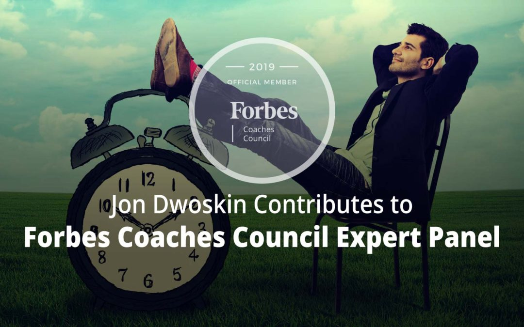 Jon Contributes to Forbes Coaches Council Expert Panel: 14 Tips For Overcoming Chronic Procrastination