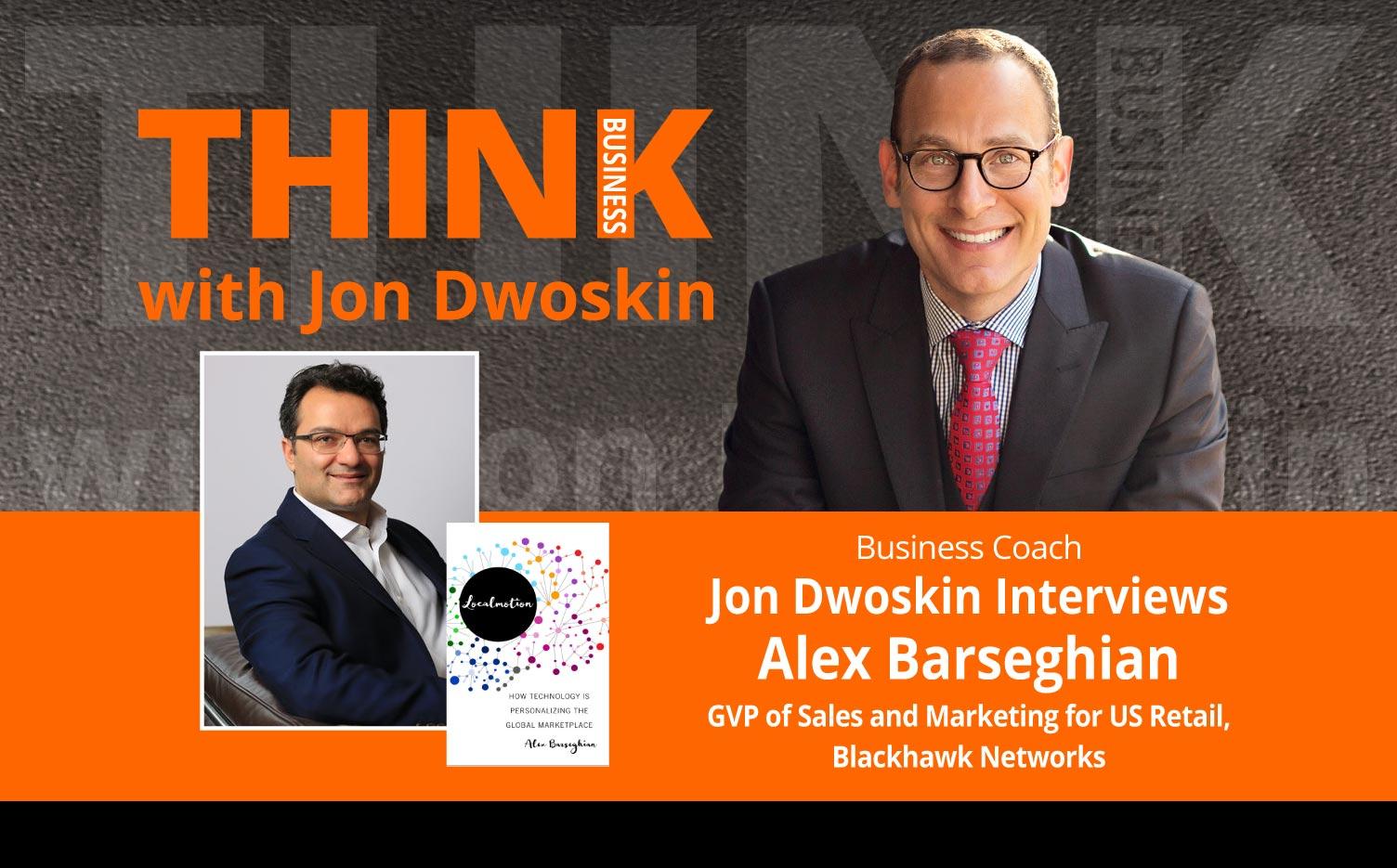 Jon Dwoskin Interviews Alex Barseghian, GVP of Sales and Marketing for US Retail, Blackhawk Networks