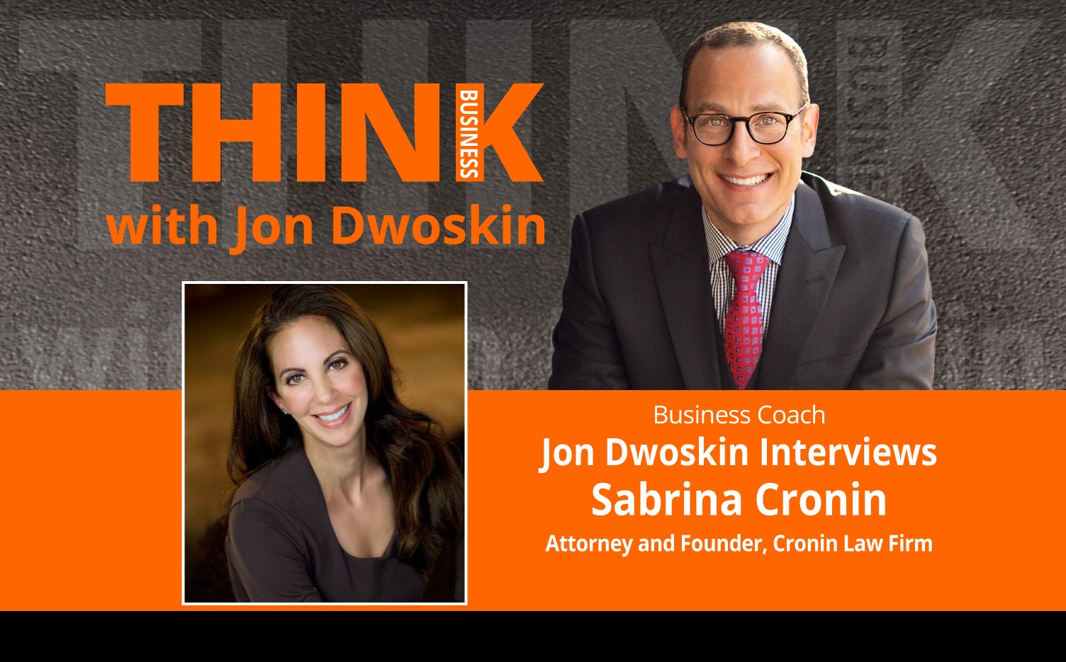 THINK Business Podcast: Jon Dwoskin Interviews Sabrina Cronin, Attorney and Founder, Cronin Law Firm