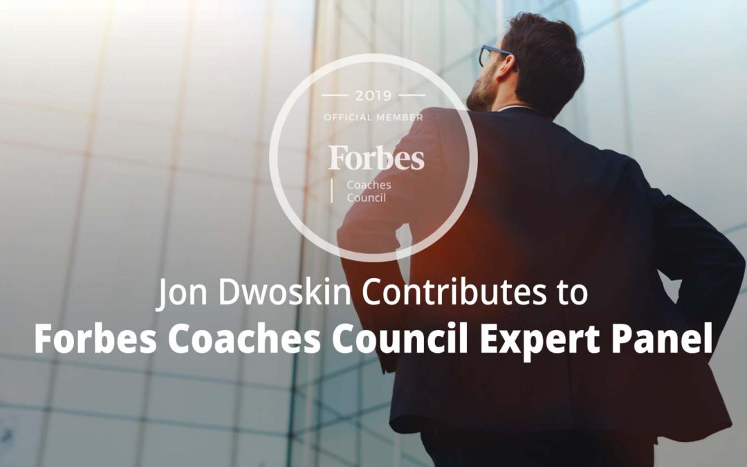 Jon Contributes to Forbes Coaches Council Expert Panel: Try These 11 Coach-Recommended Strategies To Break Your Negative Thought Patterns