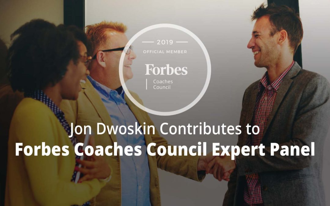Jon Contributes to Forbes Coaches Council Expert Panel: In A Values Mismatch With Your Client? 15 Ways To Work Toward A Successful Relationship