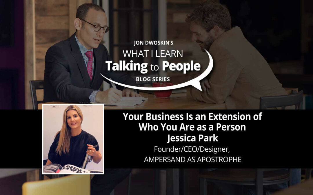Your Business Is an Extension of Who You Are as a Person