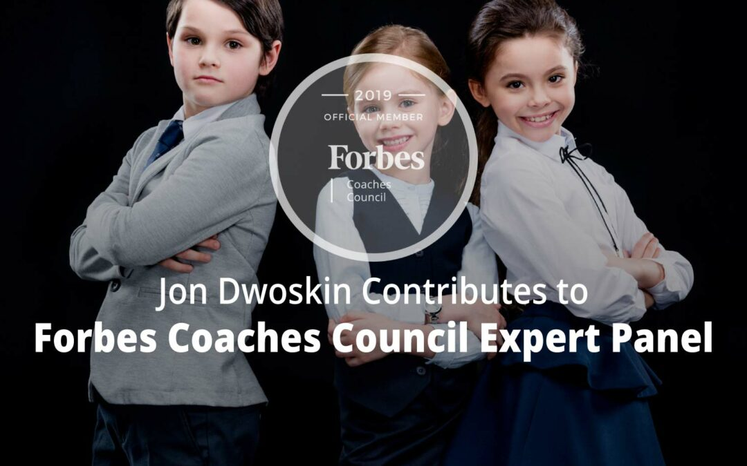 Jon Contributes to Forbes Coaches Council Expert Panel: Got Kids? 15 Age-Appropriate Ways To Teach Them Work Ethic And Business Skills